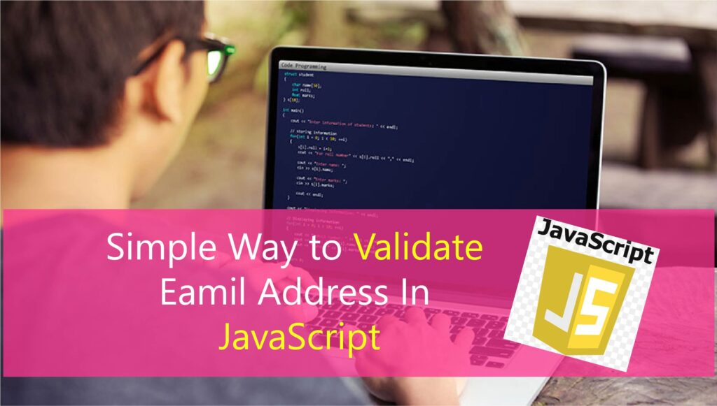 How to validate an email address in JavaScript (3 Simple Guide) - Tutorials Camp